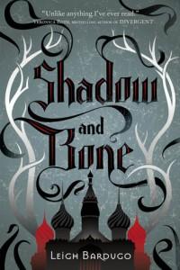 Shadow and Bone – Leigh Bardugo (The Grisha: Book 1)