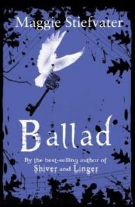 Ballad – Maggie Stiefvater