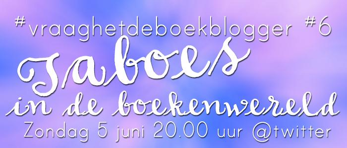 #Vraaghetdeboekblogger #6: Taboes in de boekenwereld
